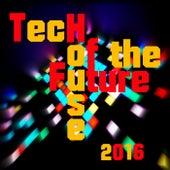 Tech House of the Future 2016 de Various Artists