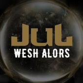 Wesh alors de JUL