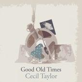 Good Old Times von Cecil Taylor