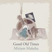 Good Old Times de Miriam Makeba