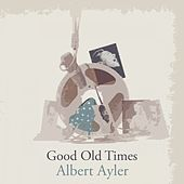 Good Old Times de Albert Ayler