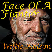 Face Of A Fighter di Willie Nelson