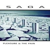Pleasure and the Pain (2015 Version) de Saga