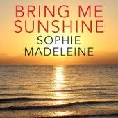 Bring Me Sunshine by Sophie Madeleine
