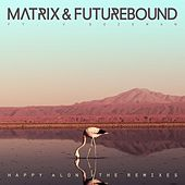 Happy Alone (feat. V. Bozeman) EP (Remixes) de Matrix and Futurebound