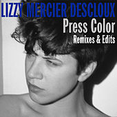 Press Color Remixes & Edits de Lizzy Mercier Descloux