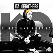 Kings & Queens (Remixes) by ItaloBrothers