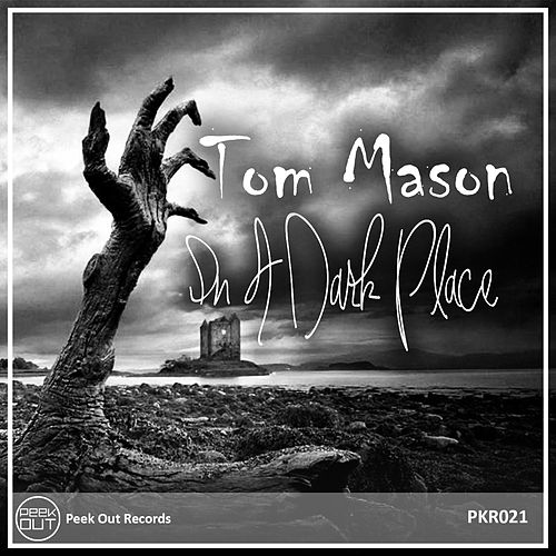 In a Dark Place by Tom Mason