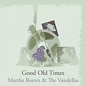 Good Old Times von Martha and the Vandellas