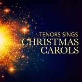 Tenors Sings Christmas Carols by Three More Tenors