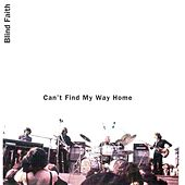 Can't Find My Way Home (Live) di Blind Faith