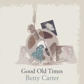 Good Old Times von Betty Carter