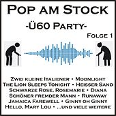 Pop am Stock - Ü60-Party, Folge 1 von Various Artists
