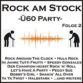 Rock am Stock - Ü60-Party, Folge 2 von Various Artists