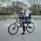 Stoke The Fire (Midland Remix) von Darkstar