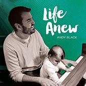 Life Anew by Andy Black