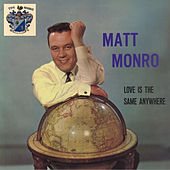 Love Is the Same Anywhere by Matt Monro