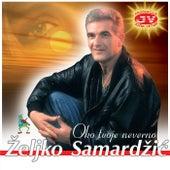 Oko tvoje neverno de Zeljko Samardzic