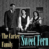 Sweet Fern by The Carter Family