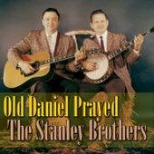 Old Daniel Prayed von The Stanley Brothers