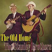 The Old Home von The Stanley Brothers