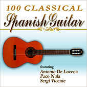100 Classical Spanish Guitar by Various Artists
