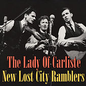 The Lady Of Carlisle de The New Lost City Ramblers
