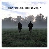 Alain Souchon & Laurent Voulzy - Les maquettes des chansons by Laurent Voulzy