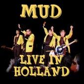 Live in Holland von Mud