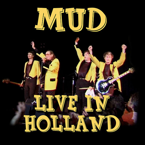 Live in Holland van Mud