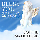 Bless You (For Being an Angel) by Sophie Madeleine