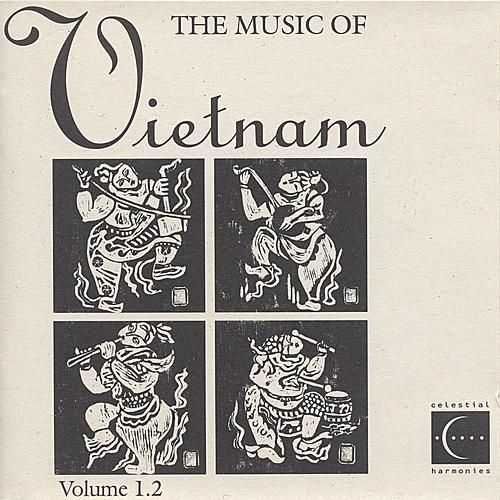 The Music of Vietnam, Vol. 1.2 von Various Artists