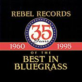 Rebel Records: 35 Years of the Best in Bluegrass (1960-1995) de Various Artists