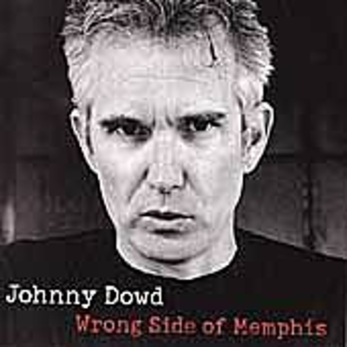 Wrong Side Of Memphis by Johnny Dowd