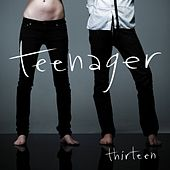 Thirteen by Teenager