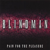Pain For The Pleasure by Blindman