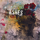 Ashes by Aaron Hansel