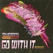 Go With It (BENTZ X G-REX Remix) de TOKiMONSTA