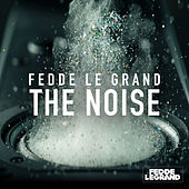 The Noise by Fedde Le Grand