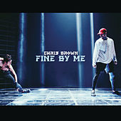Fine By Me von Chris Brown