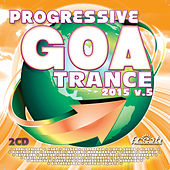 Progressive Goa Trance 2015, Vol. 5 von Various Artists