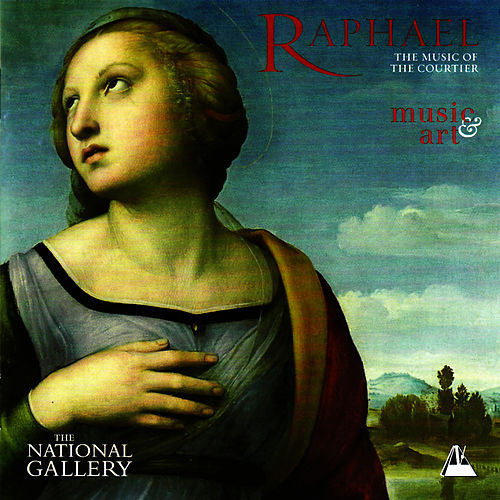 Raphael - The Music of the Courtier by The Orlando Consort