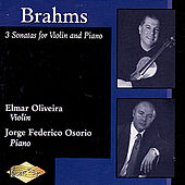 BRAHMS: Violin Sonatas Nos. 1-3 by Elmar Oliveira