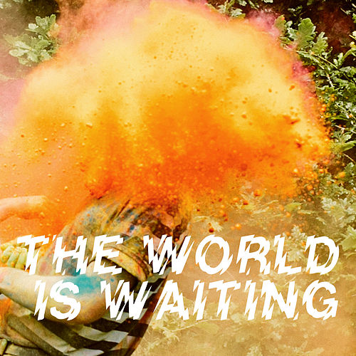 The World Is Waiting - Single by The Crookes
