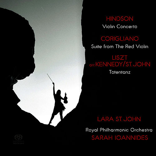 Hindson: Violin Concerto - Corigliano: Suite from The Red Violin - Liszt: Totentanz von Lara St. John