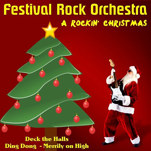 A Rockin' Christmas by The Festival Rock Orchestra : Napster
