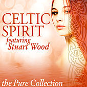 Celtic Spirit: The Pure Collection (feat. Stuart Wood) de Celtic Spirit