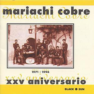 25th Anniversary, XXV Aniversario (1971-1996) by Mariachi Cobre