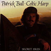 Secret Isles: Celtic Harp, Vol. III by Patrick Ball
