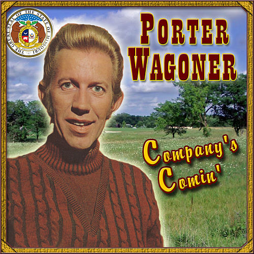 Company's Comin' by Porter Wagoner